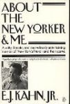 Ely Jacques Kahn Jr.: The New Yorker & Me