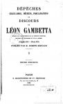 Dépeches, Circulaires, Décrets, Proclamations et Discours de Léon Gambetta. Hg. von Joseph Reinach, Paris 1886